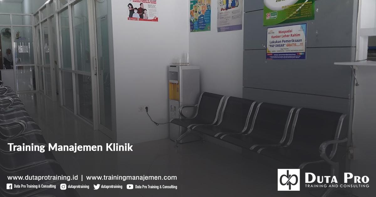 Training Manajemen Klinik Pelatihan Jakarta, Bandung, Jogja, Surabaya, Bali, Lombok, Kalimantan Duta Pro Training Manajemen