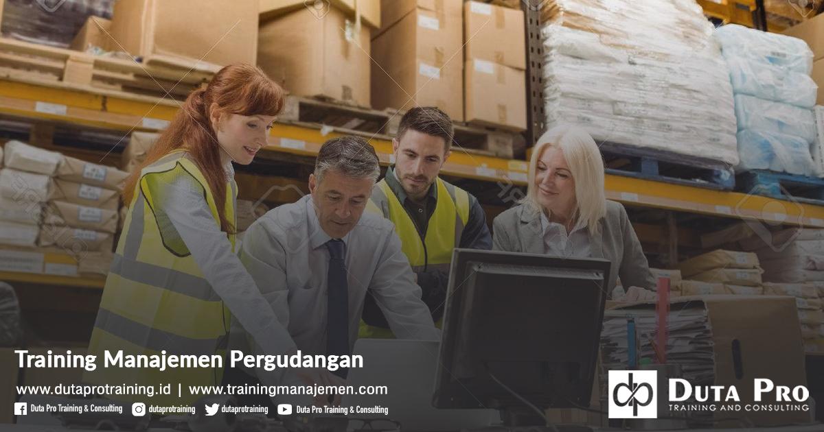 Training Manajemen Pergudangan Pelatihan Jakarta, Bandung, Jogja, Surabaya, Bali, Lombok, Kalimantan Duta Pro Training Manajemen